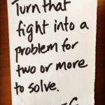 Turn That Fight Into A Problem For Two Or More To Solve